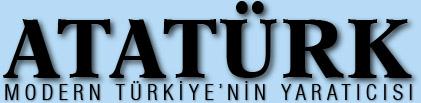 Atatürk - Modern Türkiye'nin Yaratıcısı